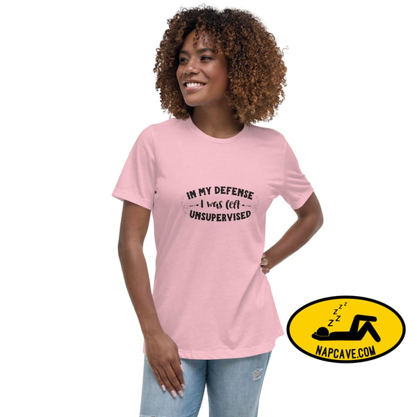 In my Defense I was left Unsupervised Women's Relaxed T-Shirt Pink / S The NapCave In my Defense I was left Unsupervised Women's Relaxed
