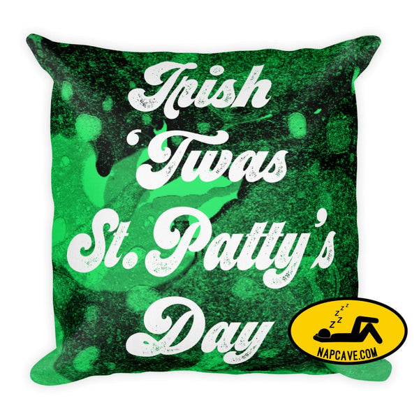 Irish it was St. Pattys Day Every Day Premium Pillow The NapCave Irish it was St. Pattys Day Every Day Premium Pillow couch pillow