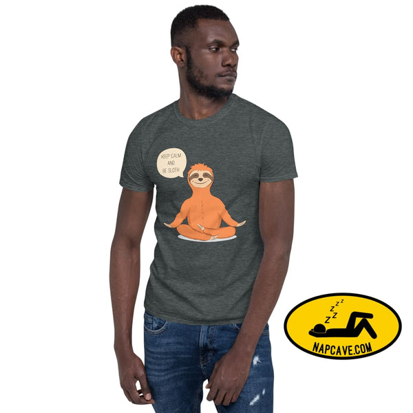 Keep Calm and Be Sloth Short-Sleeve Unisex T-Shirt Dark Heather / S The NapCave Keep Calm and Be Sloth Short-Sleeve Unisex T-Shirt gifts
