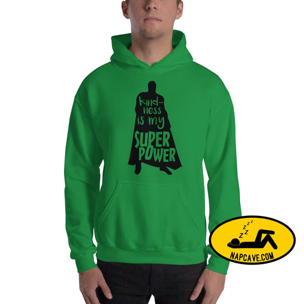 Kindness is my Superpower Hooded Sweatshirt Irish Green / S The NapCave Kindness is my Superpower Hooded Sweatshirt be kind beYoutiful Defy