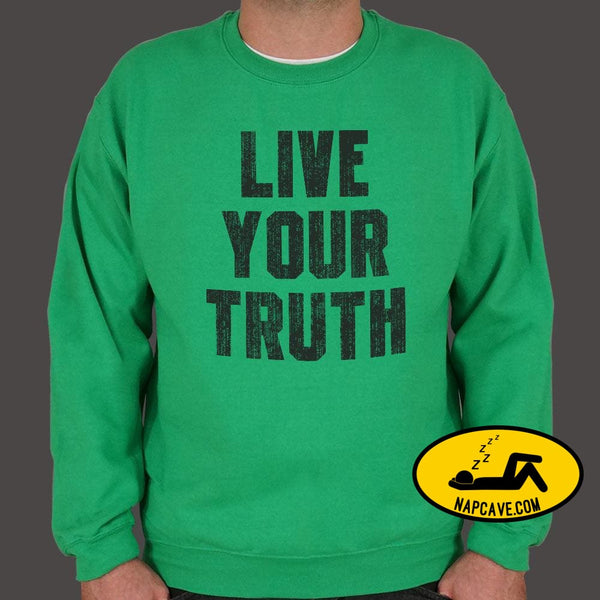 Live Your Truth Sweater (Mens) Sweatshirt US Drop Ship Live Your Truth Sweater (Mens) be honest be truthful comfortable fashion gift