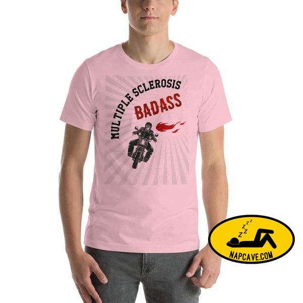 Multiple Sclerosis BadAss Pink / S Shirt Nap Cave Multiple Sclerosis BadAss badass Chronic chronic illness chronic pain invisible