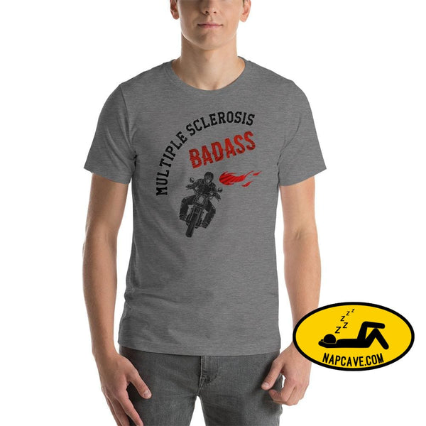 Multiple Sclerosis BadAss Deep Heather / S Shirt Nap Cave Multiple Sclerosis BadAss badass Chronic chronic illness chronic pain invisible