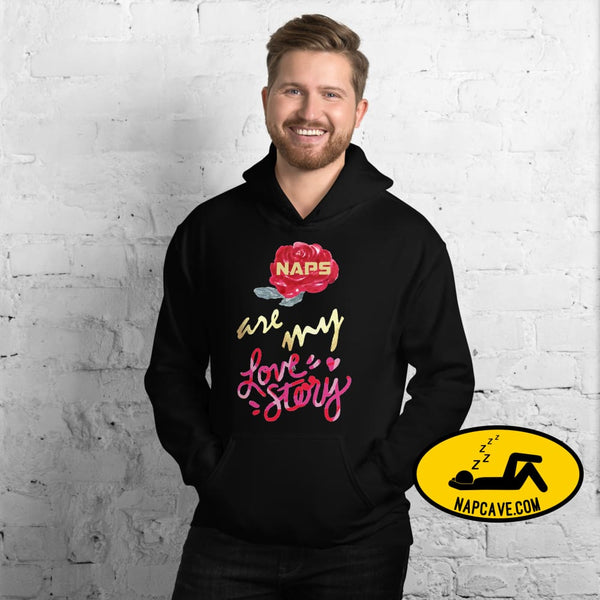 Naps are my Love Story Unisex Hoodie Black / S The NapCave Naps are my Love Story Unisex Hoodie Be my Valentine gifts for sleepy peeps Happy