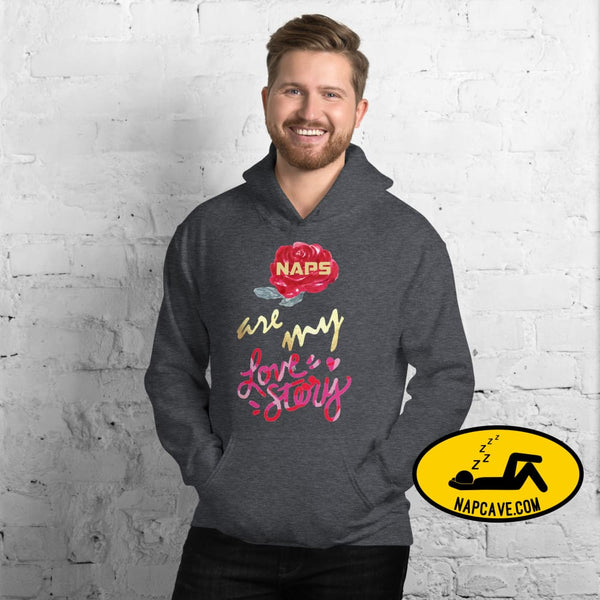 Naps are my Love Story Unisex Hoodie Dark Heather / S The NapCave Naps are my Love Story Unisex Hoodie Be my Valentine gifts for sleepy
