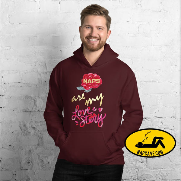 Naps are my Love Story Unisex Hoodie Maroon / S The NapCave Naps are my Love Story Unisex Hoodie Be my Valentine gifts for sleepy peeps