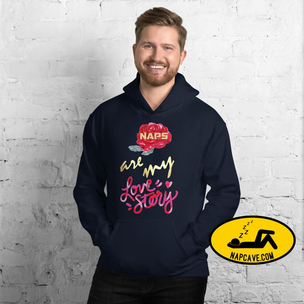 Naps are my Love Story Unisex Hoodie Navy / S The NapCave Naps are my Love Story Unisex Hoodie Be my Valentine gifts for sleepy peeps Happy