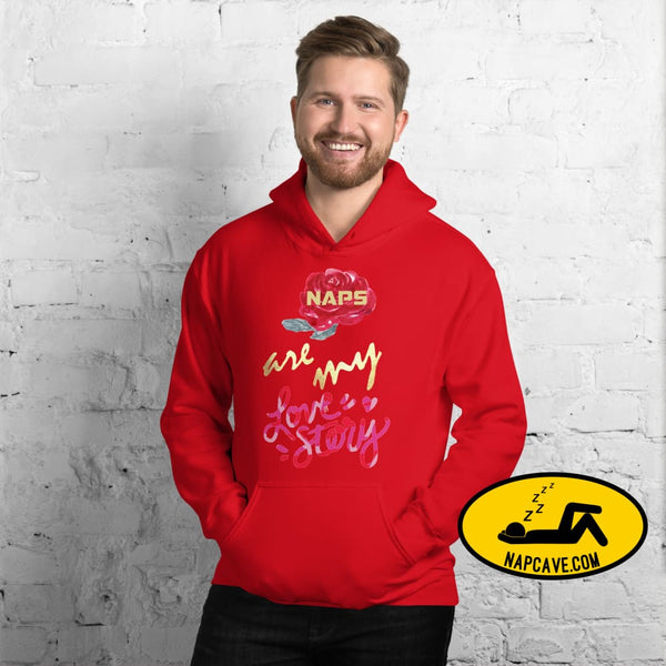 Naps are my Love Story Unisex Hoodie Red / S The NapCave Naps are my Love Story Unisex Hoodie Be my Valentine gifts for sleepy peeps Happy