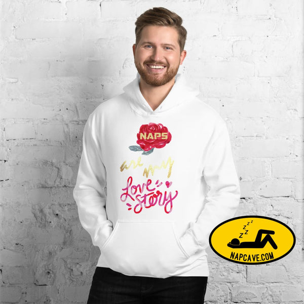 Naps are my Love Story Unisex Hoodie White / S The NapCave Naps are my Love Story Unisex Hoodie Be my Valentine gifts for sleepy peeps Happy
