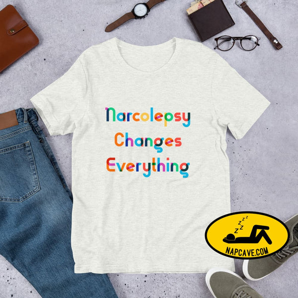 Narcolepsy changes Everything Short-Sleeve Unisex T-Shirt Ash / S The NapCave Narcolepsy changes Everything Short-Sleeve Unisex T-Shirt