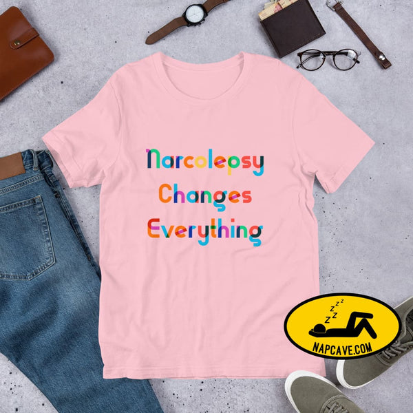 Narcolepsy changes Everything Short-Sleeve Unisex T-Shirt Pink / S The NapCave Narcolepsy changes Everything Short-Sleeve Unisex T-Shirt