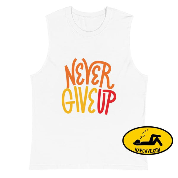 Never Give Up Muscle Shirt White / S Shirt The NapCave Never Give Up Muscle Shirt chin up gift gifts muscle shirt napcave