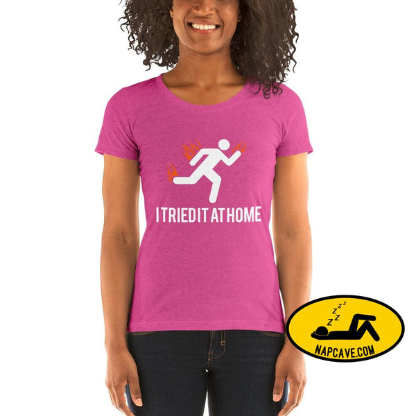 Oops I Tried it at Home! Ladies short sleeve t-shirt Berry Triblend / S The NapCave Oops I Tried it at Home! Ladies short sleeve t-shirt