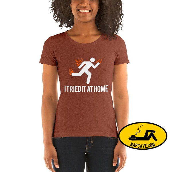 Oops I Tried it at Home! Ladies short sleeve t-shirt Clay Triblend / L The NapCave Oops I Tried it at Home! Ladies short sleeve t-shirt Dont