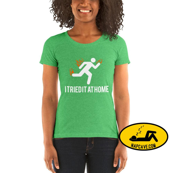 Oops I Tried it at Home! Ladies short sleeve t-shirt Green Triblend / S The NapCave Oops I Tried it at Home! Ladies short sleeve t-shirt