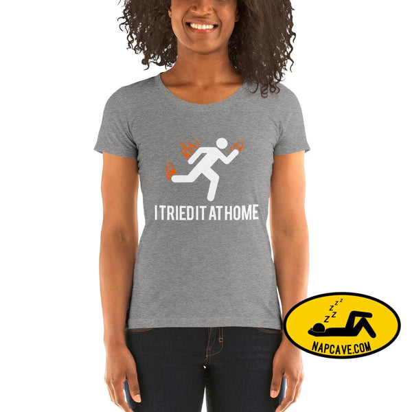 Oops I Tried it at Home! Ladies short sleeve t-shirt Grey Triblend / S The NapCave Oops I Tried it at Home! Ladies short sleeve t-shirt Dont