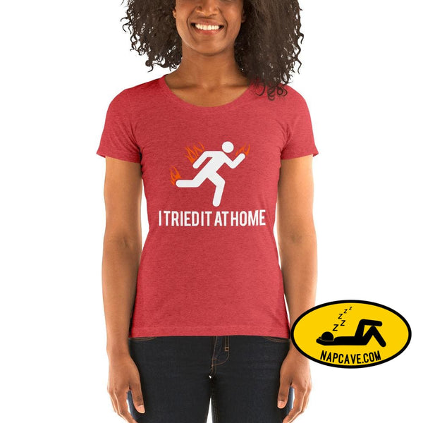 Oops I Tried it at Home! Ladies short sleeve t-shirt Red Triblend / S The NapCave Oops I Tried it at Home! Ladies short sleeve t-shirt Dont