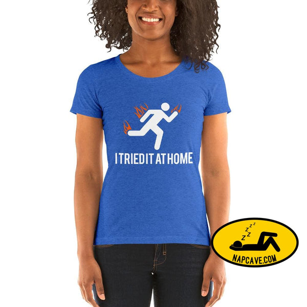 Oops I Tried it at Home! Ladies short sleeve t-shirt True Royal Triblend / S The NapCave Oops I Tried it at Home! Ladies short sleeve