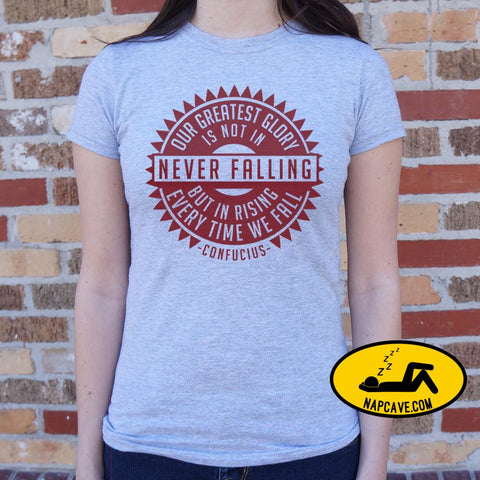 Our Greatest Glory Is Not In Never Falling T-Shirt (Ladies) Ladies T-Shirt US Drop Ship Our Greatest Glory Is Not In Never Falling T-Shirt