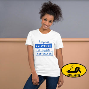 Respect Existence or Expect Resistance Short-Sleeve Unisex T-Shirt White / XS The NapCave Respect Existence or Expect Resistance