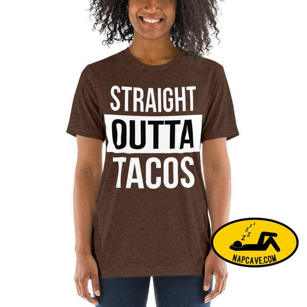 Straight OUTTA Tacos -shirt Brown Triblend / XS The NapCave Straight OUTTA Tacos -shirt I like tacos Mexican food napcave shirt Straight