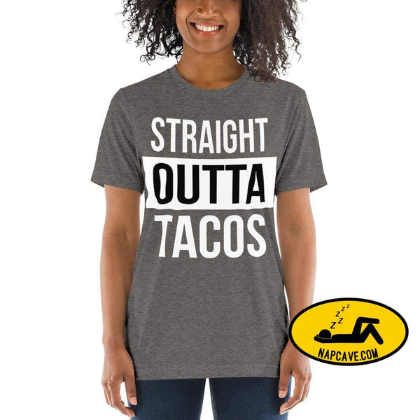 Straight OUTTA Tacos -shirt Grey Triblend / XS The NapCave Straight OUTTA Tacos -shirt I like tacos Mexican food napcave shirt Straight