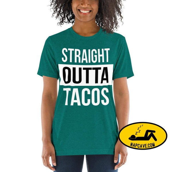 Straight OUTTA Tacos -shirt Teal Triblend / XS The NapCave Straight OUTTA Tacos -shirt I like tacos Mexican food napcave shirt Straight