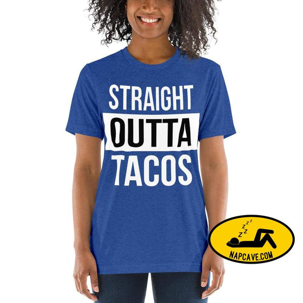 Straight OUTTA Tacos -shirt True Royal Triblend / XS The NapCave Straight OUTTA Tacos -shirt I like tacos Mexican food napcave shirt