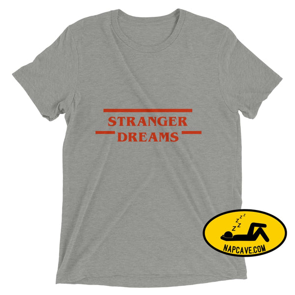 Stranger Dreams Short sleeve t-shirt Athletic Grey Triblend / XS Shirt The NapCave Stranger Dreams Short sleeve t-shirt binge watching Gifts