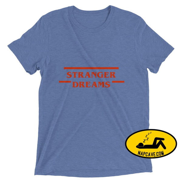 Stranger Dreams Short sleeve t-shirt Blue Triblend / XS Shirt The NapCave Stranger Dreams Short sleeve t-shirt binge watching Gifts naps