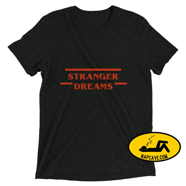 Stranger Dreams Short sleeve t-shirt Charcoal-Black Triblend / XS Shirt The NapCave Stranger Dreams Short sleeve t-shirt binge watching