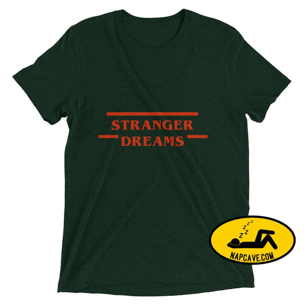 Stranger Dreams Short sleeve t-shirt Emerald Triblend / XS Shirt The NapCave Stranger Dreams Short sleeve t-shirt binge watching Gifts naps