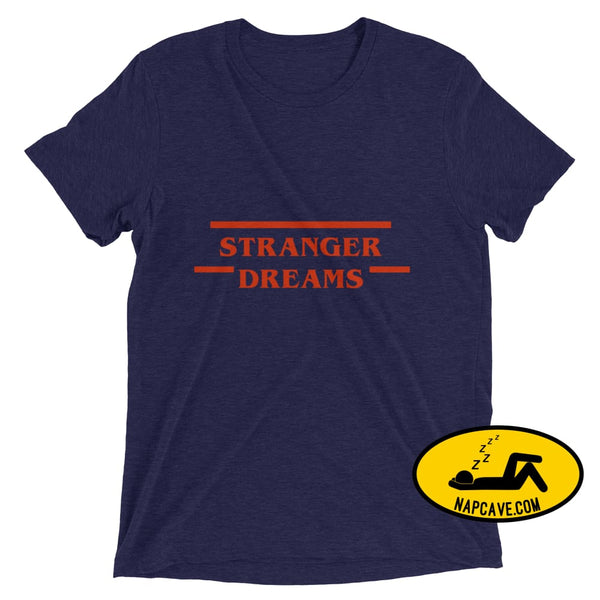 Stranger Dreams Short sleeve t-shirt Navy Triblend / XS Shirt The NapCave Stranger Dreams Short sleeve t-shirt binge watching Gifts naps