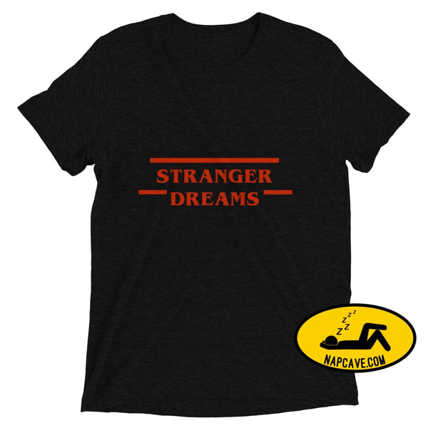 Stranger Dreams Short sleeve t-shirt Solid Black Triblend / XS Shirt The NapCave Stranger Dreams Short sleeve t-shirt binge watching Gifts