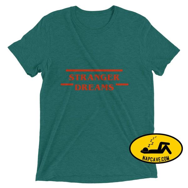 Stranger Dreams Short sleeve t-shirt Teal Triblend / XS Shirt The NapCave Stranger Dreams Short sleeve t-shirt binge watching Gifts naps