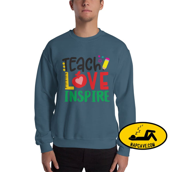 Teach Love Inspire a Teachers Greetings Unisex Sweatshirt Indigo Blue / S The NapCave Teach Love Inspire a Teachers Greetings Unisex