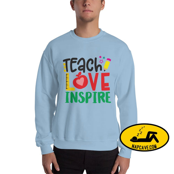 Teach Love Inspire a Teachers Greetings Unisex Sweatshirt Light Blue / S The NapCave Teach Love Inspire a Teachers Greetings Unisex