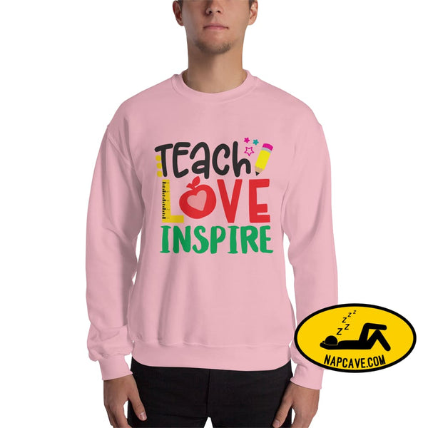 Teach Love Inspire a Teachers Greetings Unisex Sweatshirt Light Pink / S The NapCave Teach Love Inspire a Teachers Greetings Unisex