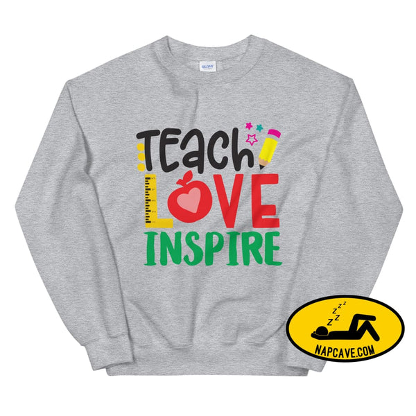 Teach Love Inspire a Teachers Greetings Unisex Sweatshirt The NapCave Teach Love Inspire a Teachers Greetings Unisex Sweatshirt a Teachers