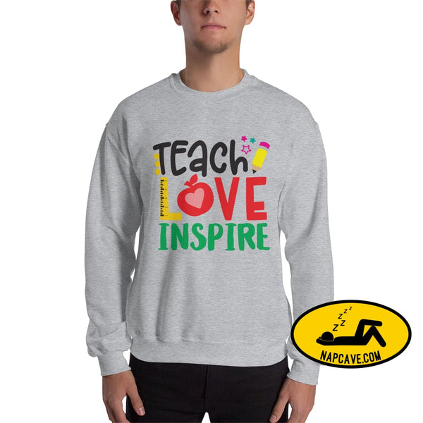 Teach Love Inspire a Teachers Greetings Unisex Sweatshirt Sport Grey / S The NapCave Teach Love Inspire a Teachers Greetings Unisex