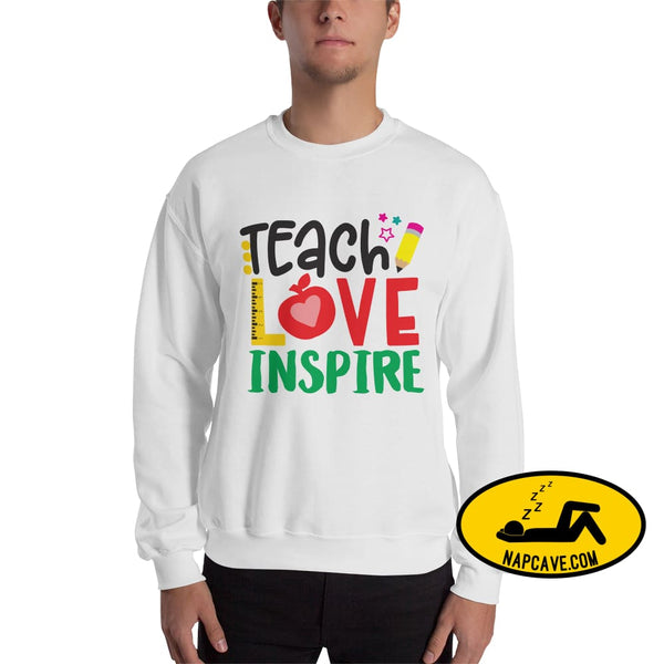 Teach Love Inspire a Teachers Greetings Unisex Sweatshirt White / S The NapCave Teach Love Inspire a Teachers Greetings Unisex Sweatshirt a