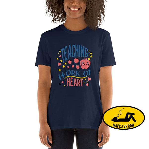 Teaching is a Work of Heart Short-Sleeve Unisex T-Shirt Navy / S The NapCave Teaching is a Work of Heart Short-Sleeve Unisex T-Shirt