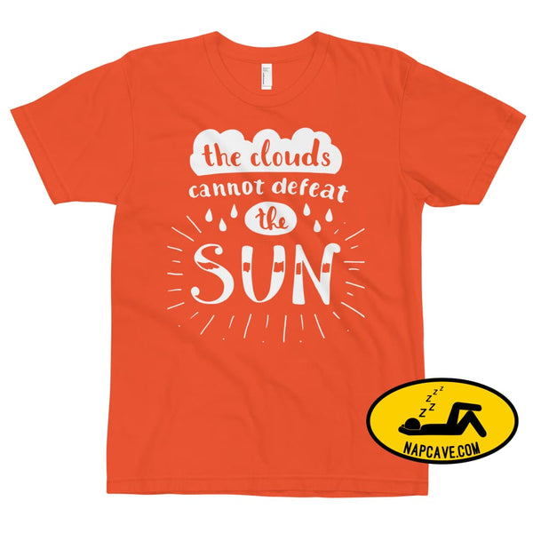 The Clouds cannot Defeat the Sun T-Shirt Orange / XS The NapCave The Clouds cannot Defeat the Sun T-Shirt bright fight the light fighting