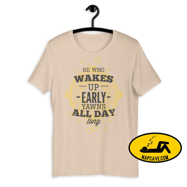 The Early Bird Yawns all Day Long! Short-Sleeve Unisex T-Shirt Heather Dust / S The NapCave The Early Bird Yawns all Day Long! Short-Sleeve