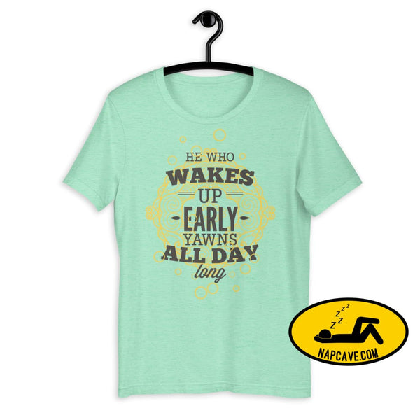 The Early Bird Yawns all Day Long! Short-Sleeve Unisex T-Shirt Heather Mint / S The NapCave The Early Bird Yawns all Day Long! Short-Sleeve