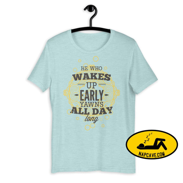 The Early Bird Yawns all Day Long! Short-Sleeve Unisex T-Shirt Heather Prism Ice Blue / XS The NapCave The Early Bird Yawns all Day Long!