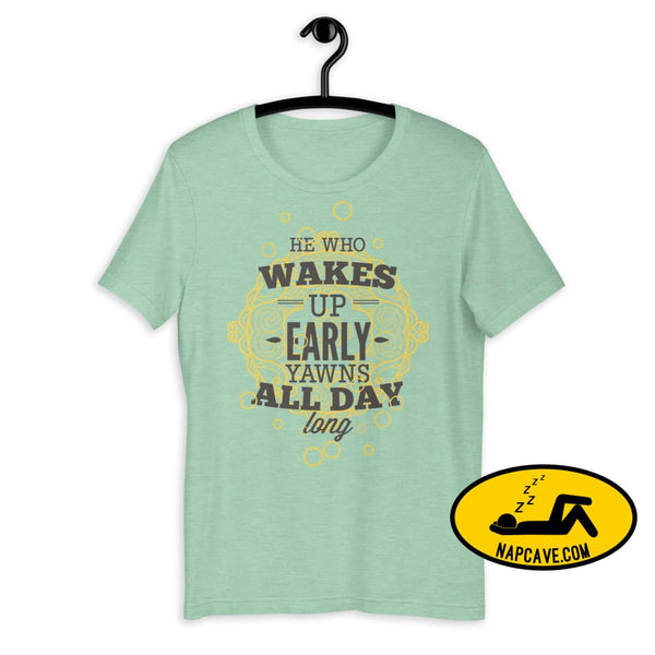 The Early Bird Yawns all Day Long! Short-Sleeve Unisex T-Shirt Heather Prism Mint / XS The NapCave The Early Bird Yawns all Day Long!