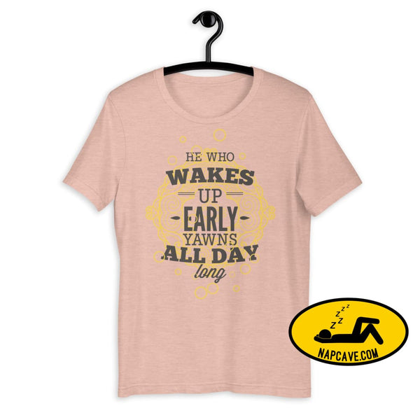 The Early Bird Yawns all Day Long! Short-Sleeve Unisex T-Shirt Heather Prism Peach / XS The NapCave The Early Bird Yawns all Day Long!
