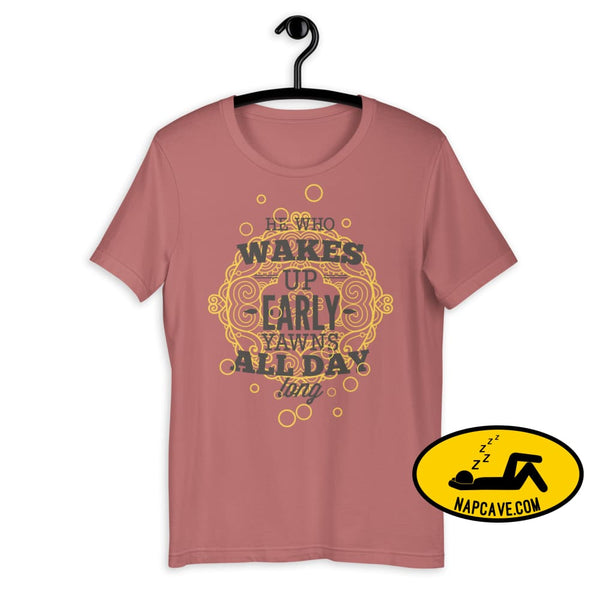 The Early Bird Yawns all Day Long! Short-Sleeve Unisex T-Shirt Mauve / S The NapCave The Early Bird Yawns all Day Long! Short-Sleeve Unisex