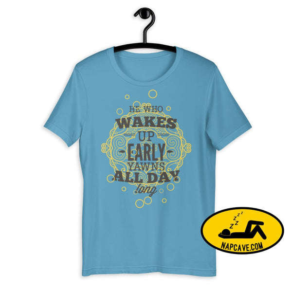 The Early Bird Yawns all Day Long! Short-Sleeve Unisex T-Shirt Ocean Blue / S The NapCave The Early Bird Yawns all Day Long! Short-Sleeve